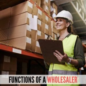 FUNCTIONS OF A WHOLESALER