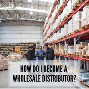 How Do I become a wholesale distributor