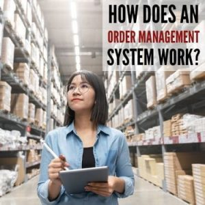 How Does an Order Management System Work