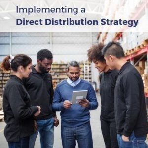 Implementing a Direct Distribution Strategy