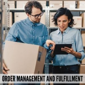 Order Management and Fulfillment