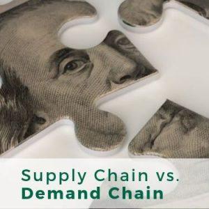 Supply Chain vs. Demand Chain
