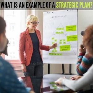 WHAT IS AN EXAMPLE OF A STRATEGIC PLAN