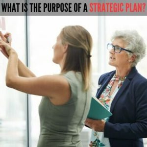 WHAT IS THE PURPOSE OF A STRATEGIC PLAN