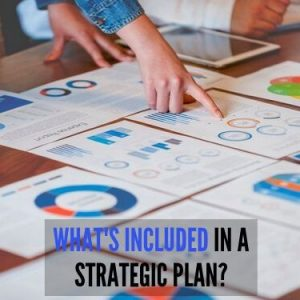 WHAT'S INCLUDED IN A STRATEGIC PLAN