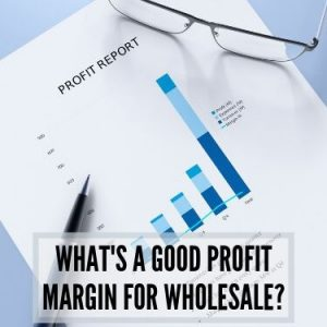 What's a Good Profit Margin For Wholesale
