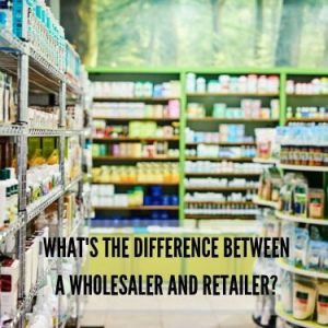 What's the difference between a wholesaler and retailer