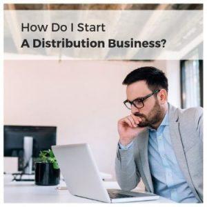 how do i start a distribution business