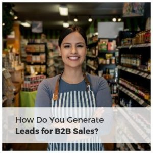 how do you generate leads for b2b sales