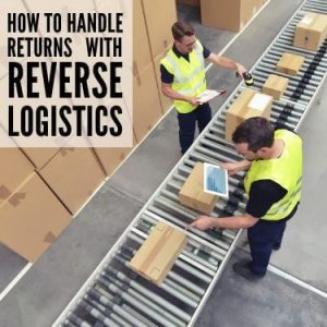 how to handle returns with reverse logistics