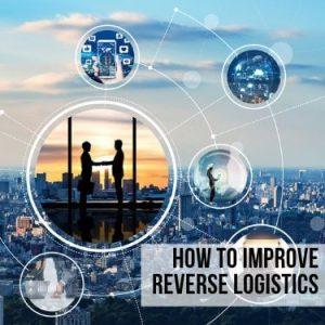 how to improve reverse logistics